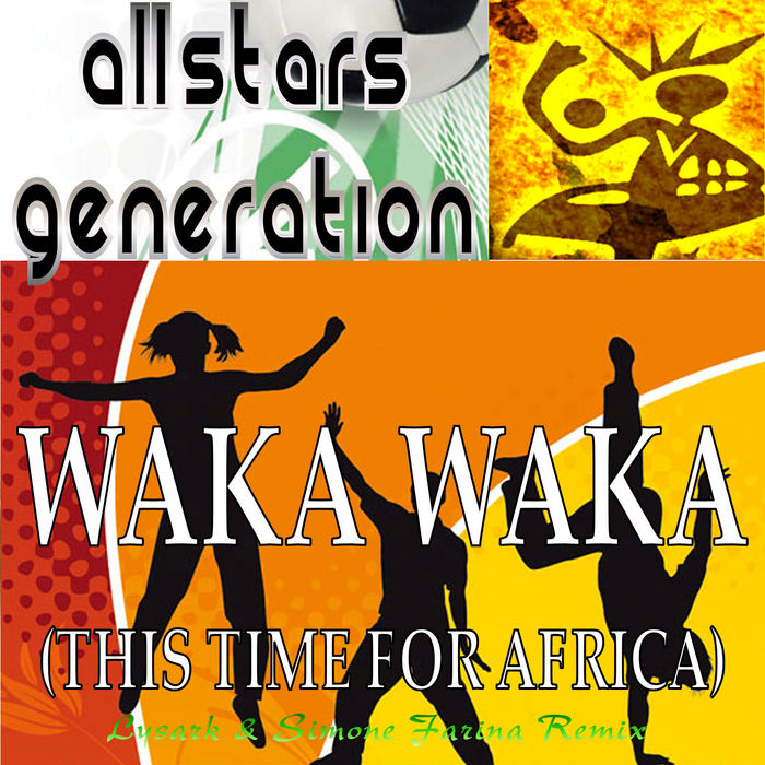ALL STARS GENERATION - Waka Waka (This Time For Africa)