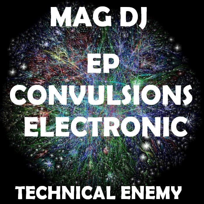 MAG DJ - Convulsions Electronic EP