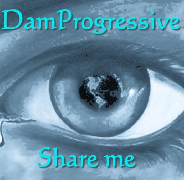 DAMPROGRESSIVE - Share Me