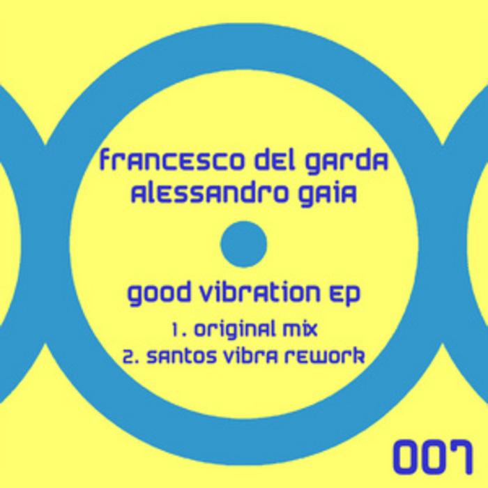 DEL GARDA, Francesco/ALESSANDRO GAIA - Good Vibration EP