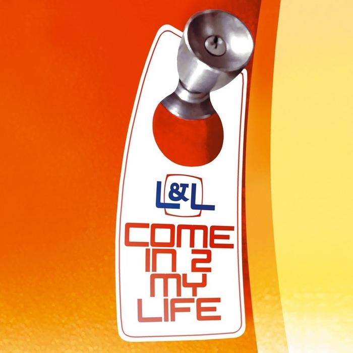 L&L - Come In 2 My Life
