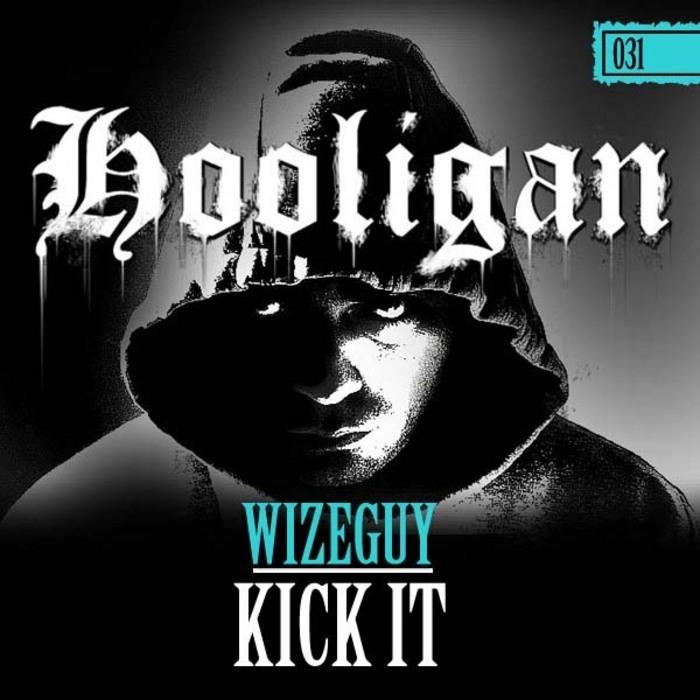 WIZEGUY - Kick It