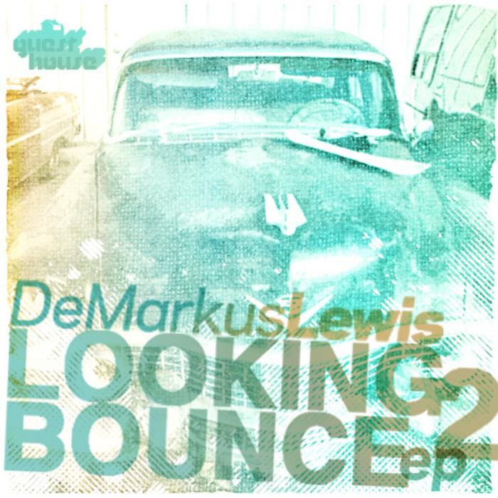 LEWIS, DeMarkus - Looking 2 Bounce EP