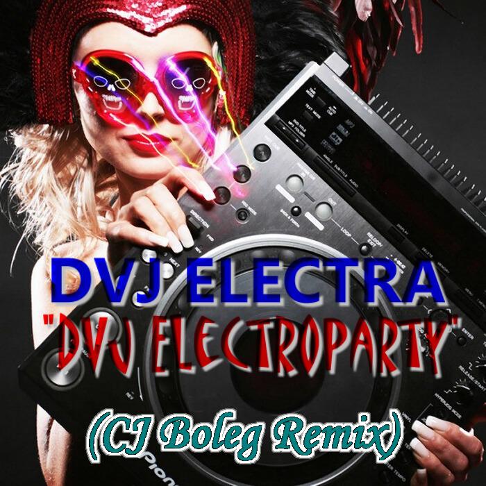 DVJ ELECTRA - DVJ Electroparty