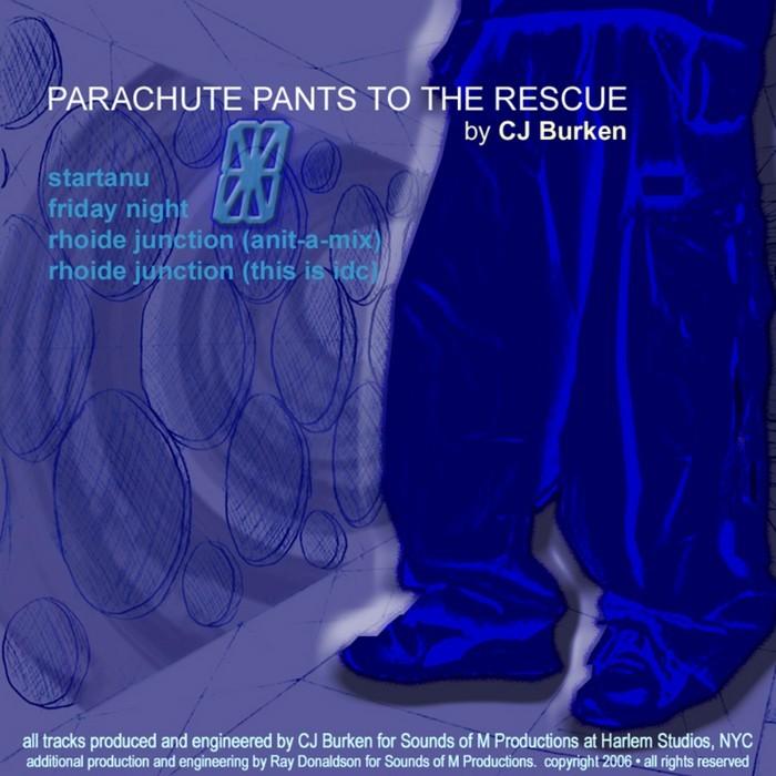 CJ BURKEN - Parachute Pants To The Rescue