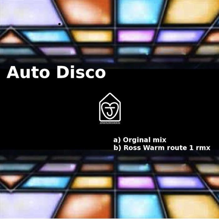 JONNY LOVES HOUSE - Auto Disco