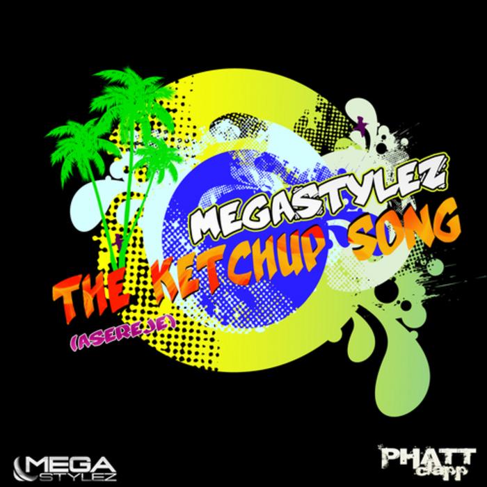 MEGASTYLEZ - The Ketchup Song (Asereje)