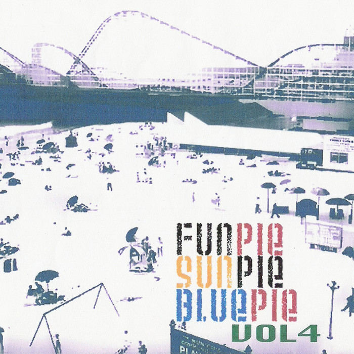 VARIOUS - Fun Pie Sun Pie Blue Pie: Vol 4