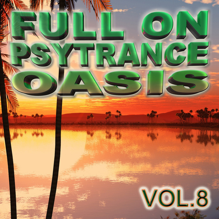 VARIOUS - Full On Psytrance Oasis Vol 8