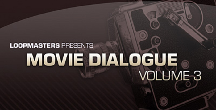LOOPMASTERS - Movie Dialogue Vol 3 (Sample Pack WAV)