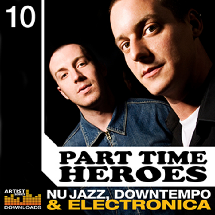 PART TIME HEROES - Nu Jazz, Downtempo & Electronica (Sample Pack WAV/APPLE/LIVE/REASON)