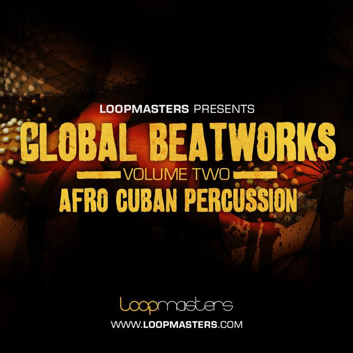 LOOPMASTERS - Global Beatworks Vol 2: Afro Cuban Percussion (Sample Pack WAV/APPLE/REX)