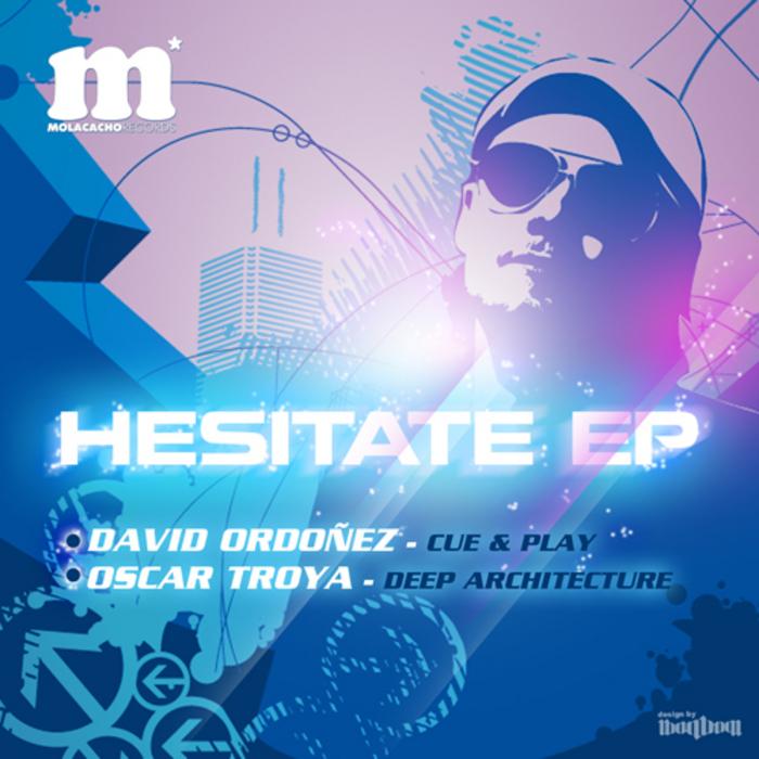 ORDONEZ, David/OSCAR TROYA - Hesitate EP