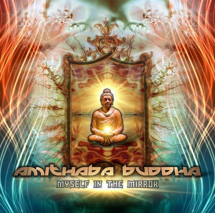 AMITHABA BUDDHA - Myself In The Mirror