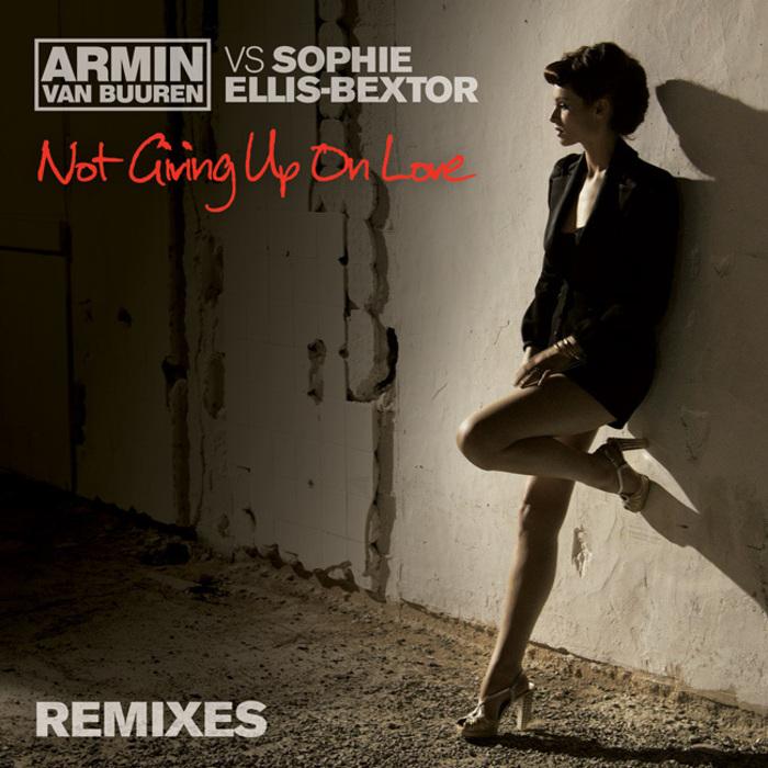 ARMIN vs SOPHIE ELLIS BEXTOR VAN BUUREN - Not Giving Up On Love (Remixes)