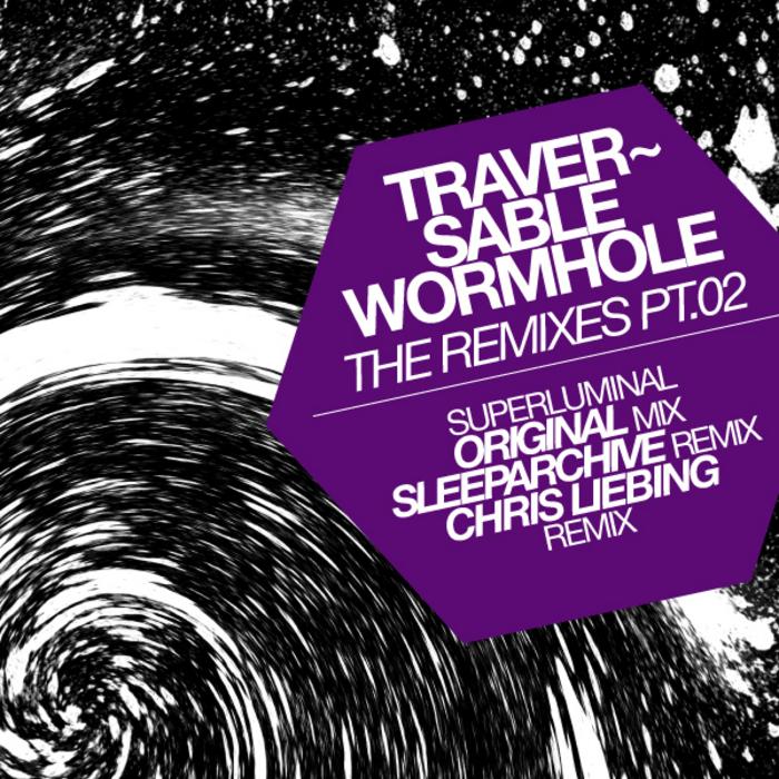 TRAVERSABLE WORMHOLE - The Remixes part 02