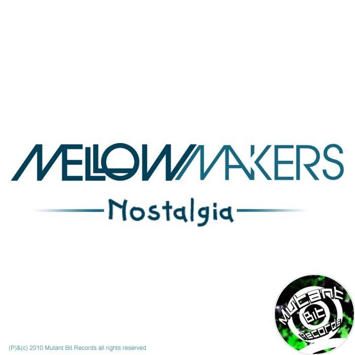MELLOW MAKERS - Nostalgia