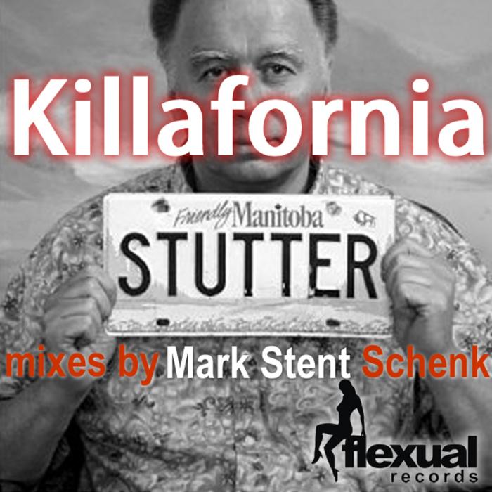 KILLAFORNIA - Stutter