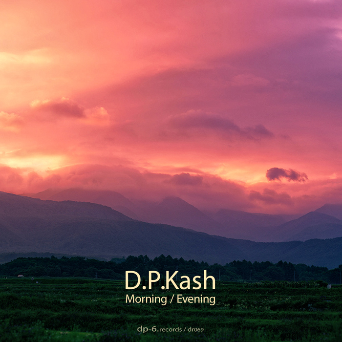 DP Kash - Morning/Evening