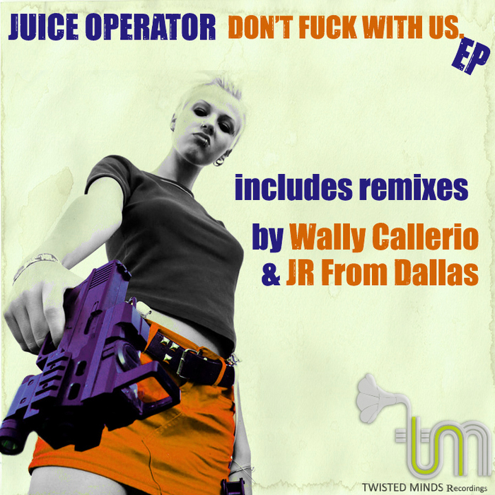 JUICE OPERATOR - Don't Fuck With Us EP