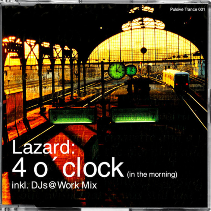 LAZARD - 4 O'Clock (In The Morning)