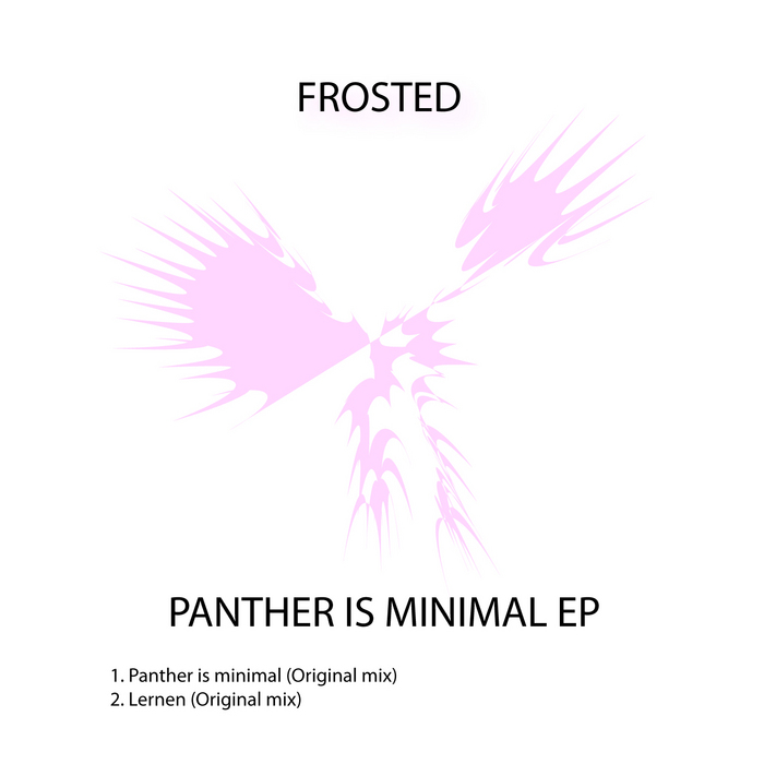 FROSTED - Panther Is Minimal EP