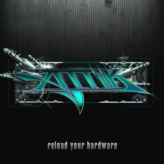 ATTIK - Reload Your Hardware