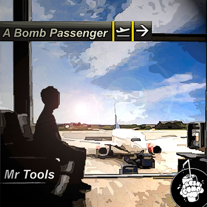 MR TOOLS - A Bomb Passenger