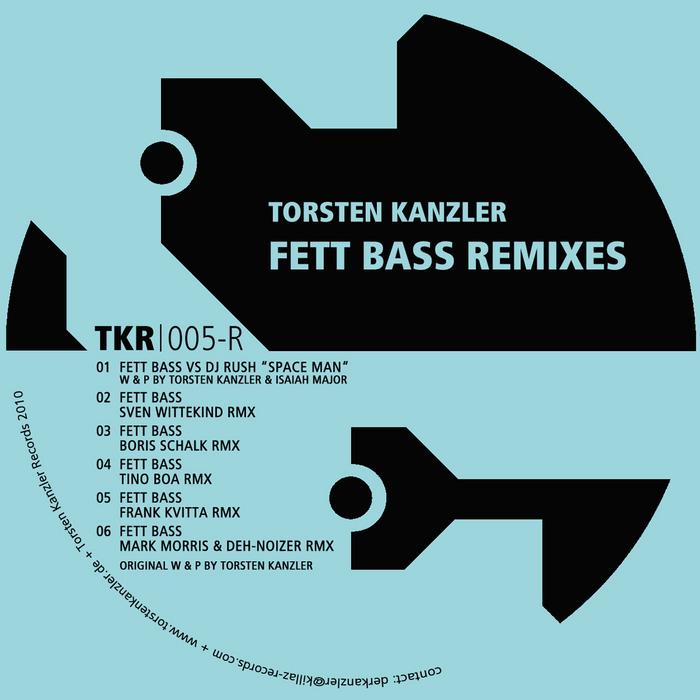 KANZLER, Torsten - Fett Bass (remixes)