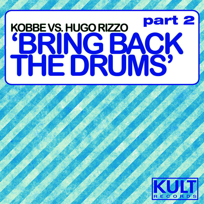 KOBBE vs HUGO RIZZO - Bring Back The Drums (Part 2)