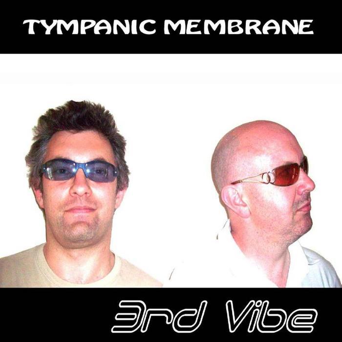 TYMPANIC MEMBRANE - 3rd Vibe