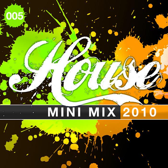 VARIOUS - House Mini Mix 2010 005