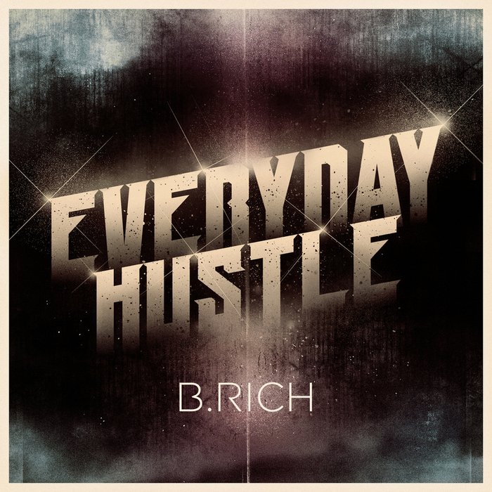B RICH - Everyday Hustle 2010