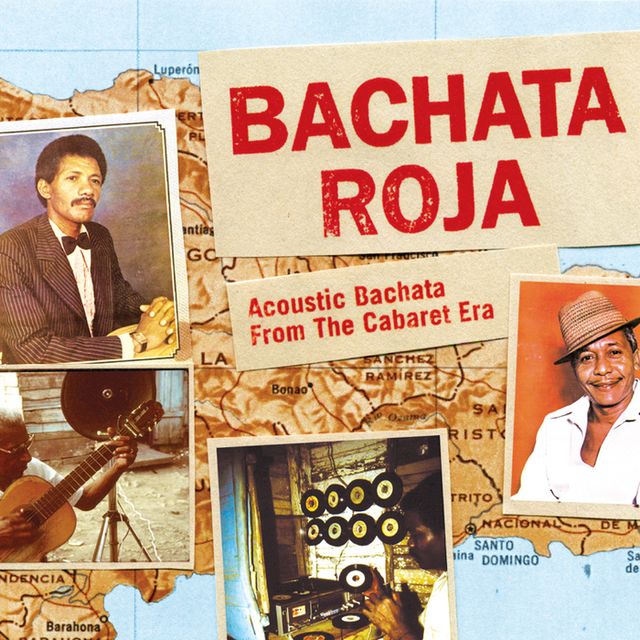 VARIOUS - Bachata Roja: Acoustic Bachata From The Cabaret Era