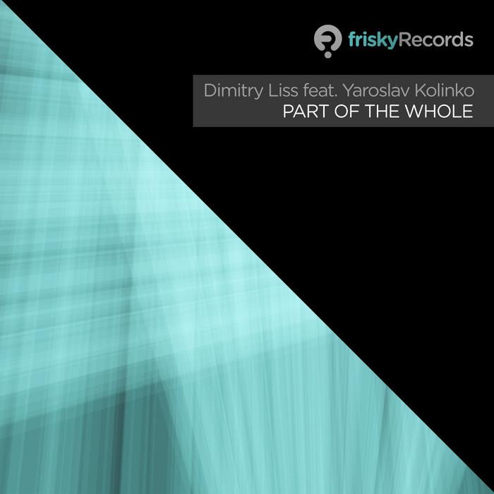 LISS, Dimitry feat YAROSLAV KOLINKO - Part Of The Whole