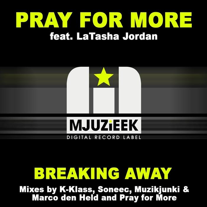 PRAY FOR MORE feat LATASHA JORDAN - Breaking Away
