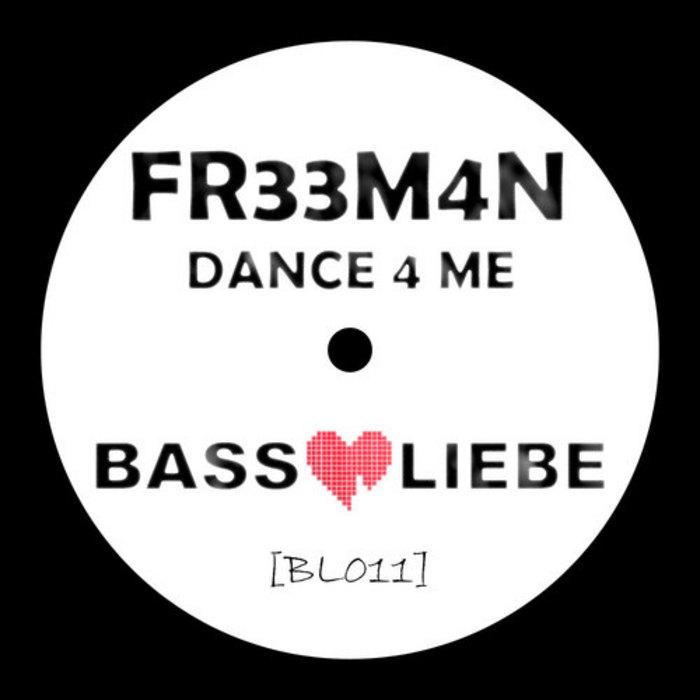 FR33M4N - Dance 4 Me