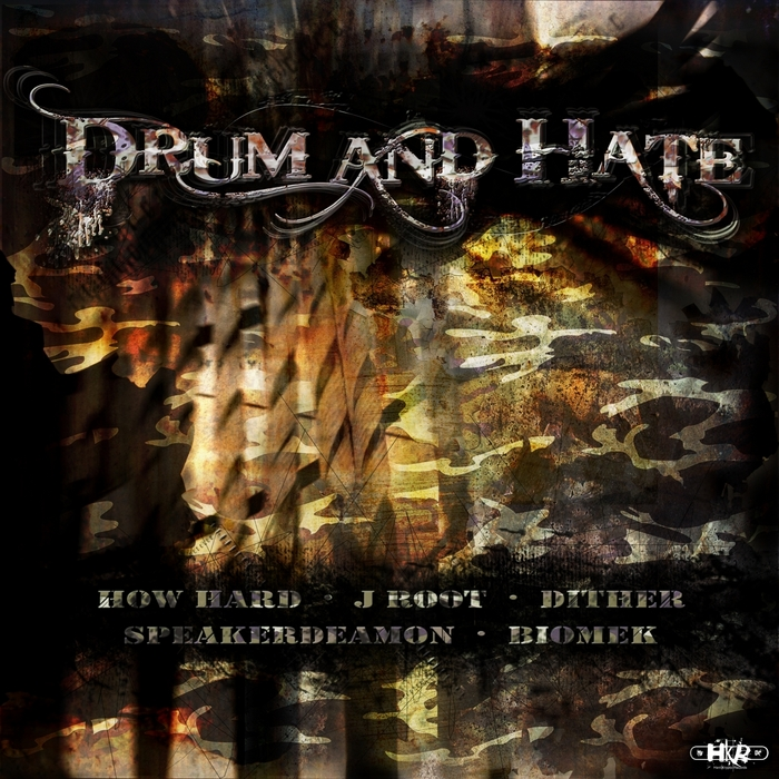 Dither/How Hard/J Root/Speakerdeamon/Biomek - Drum & Hate