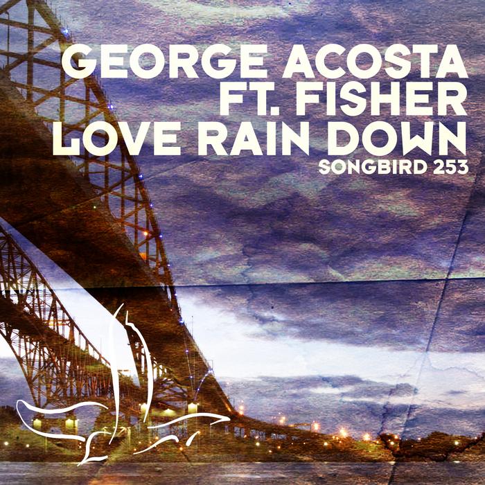 ACOSTA, George feat FISHER - Love Rain Down