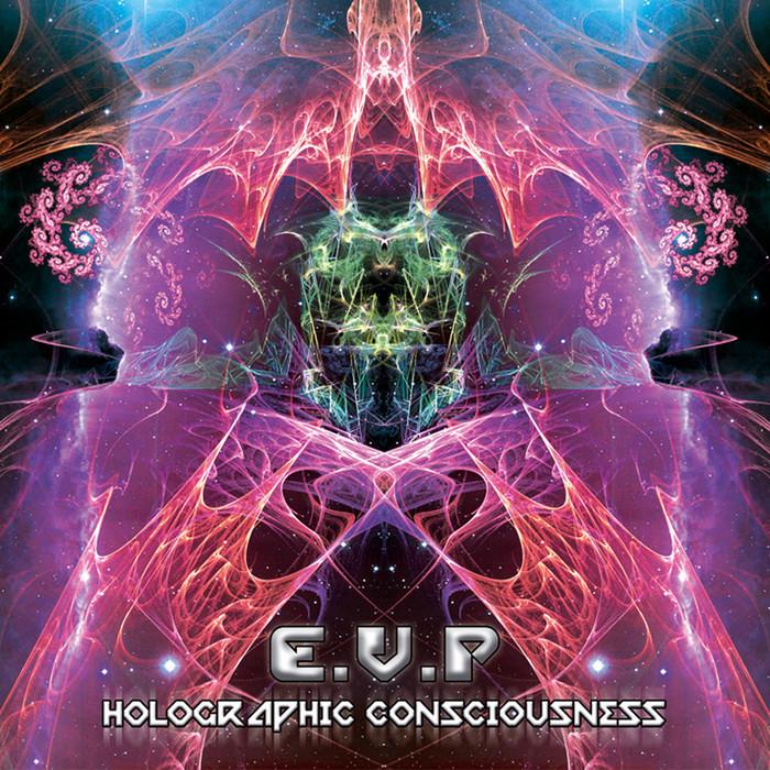 EVP - Holographic Consciousness