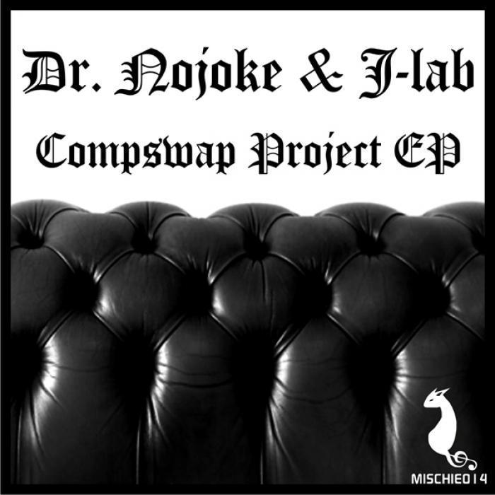 DR NOJOKE/J LAB - Compswap Project EP
