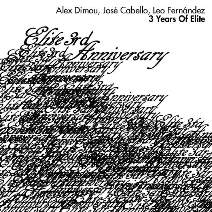 DIMOU, Alex/JOSE CABELLO/LEO FERNANDEZ - 3 Years Of Elite