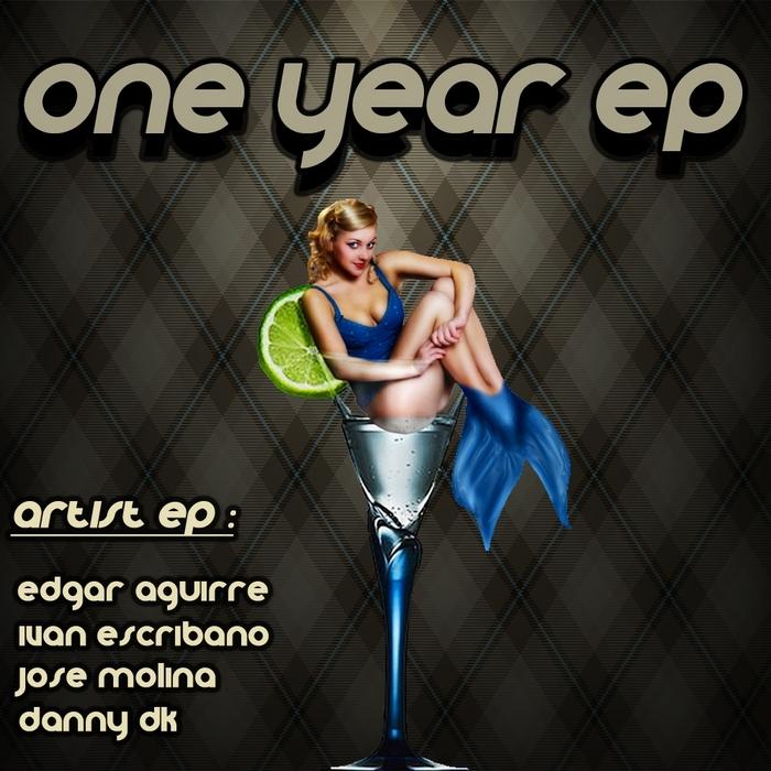 AGUIRRE, Edgar/DANNY DK/IVAN ESCRIBANO/JOSE MOLINA - One Year EP