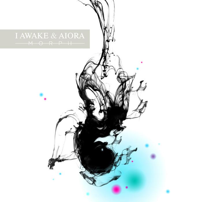 IAWAKE & AIORA - Morph