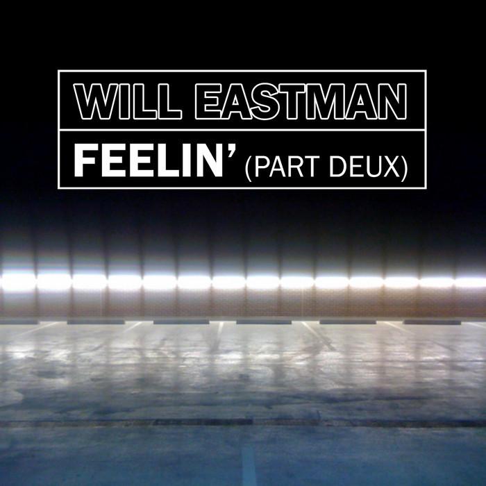 EASTMAN, Will - Feelin (part 2)