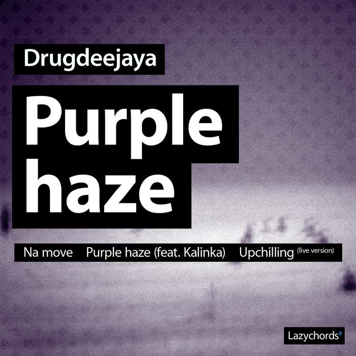 DRUGDEEJAYA - Purple Haze
