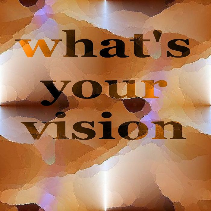 VISUALIZE - What's Your Vision?