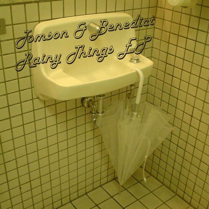 TOMSON & BENEDICT - Rainy Things EP