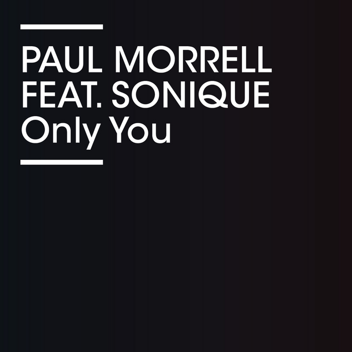 MORRELL, Paul feat SONIQUE - Only You
