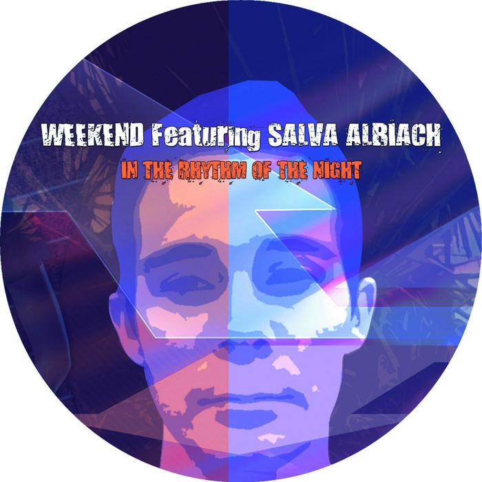 WEEKEND feat SALVA ALBIACH - In The Rhythm Of The Night